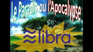 Libra (la monnaie de Facebook)- Paradis ou Apocalypse