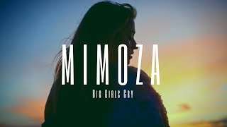Mimoza   Big Girls Cry
