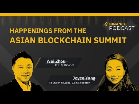 #Binance Podcast Episode 11 - Happenings from the Asian Blockchain Summit