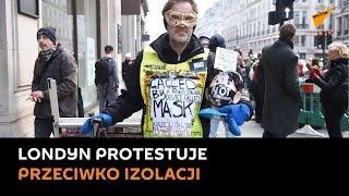 Londyńczycy nie odpuszczają koronawirusowi! Protest goni protest…