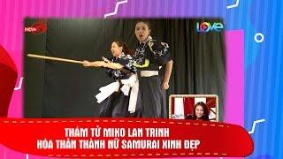 Thám tử Miko Lan Trinh hóa thân thành nữ Samurai xinh đẹp 😜