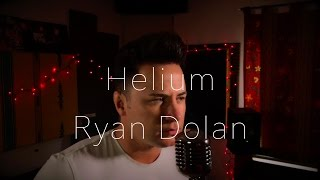 Sia - Helium (Male Cover) Ryan Dolan