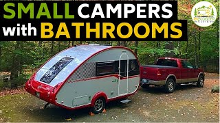 6 Small Camper Trailers with Bathrooms - New 2021 Models!