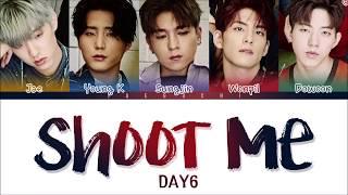 DAY6 (데이식스)   SHOOT ME (Color Coded Lyrics EngRomHan)