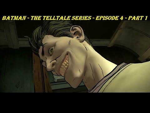 Batman - The Telltale Series - Episode 4 - Part 1