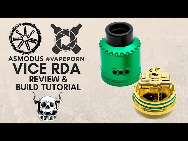 VICE RDA by ASMODUS & VAPEPORN - Review & Build Tutorial