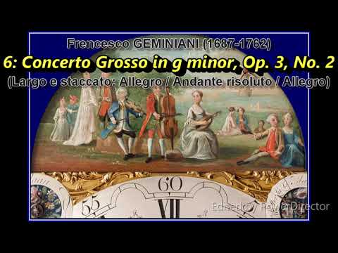 13. Frencesco GEMINIANI - 6: Concerto Grosso in g minor, Op. 3, No. 2