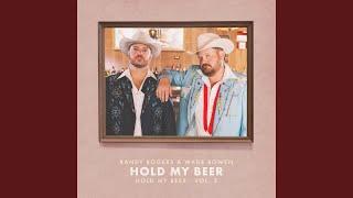 Randy Rogers & Wade Bowen Hold My Beer