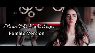SOTY2-Main Bhi Nahi Soya Female Version Lyrics