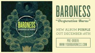 BARONESS - Desperation Burns [AUDIO]
