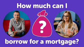 How Much Can I Borrow For A Mortgage UK