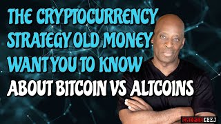 THE CRYPTOCURRENCY STRATEGY OLD MONEY DOESN