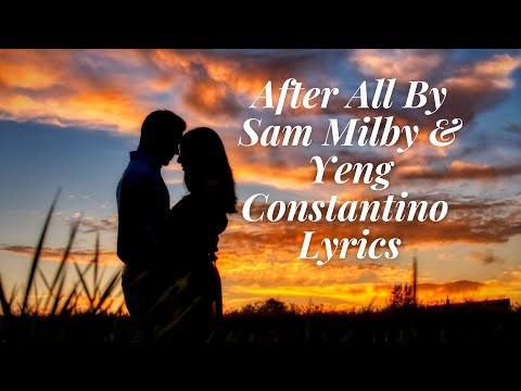 After All By Sam Milby & Yeng Constantino  Lyrics Mp3