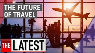 What does the future of travel look like post-pandemic? | 7NEWS
