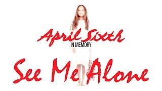 April Sixth - See Me Alone (Lyrics e Legendado em PT-BR)