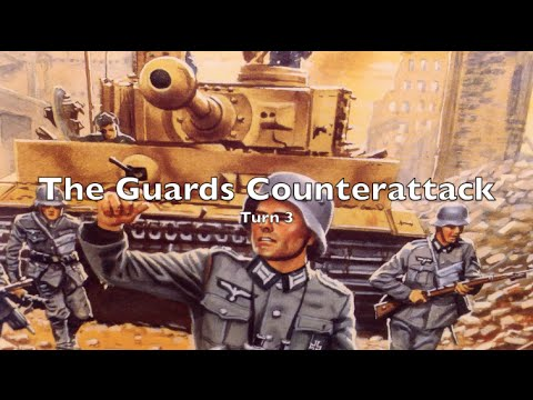 Playthrough - The Guards Counterattack - Turn 3
