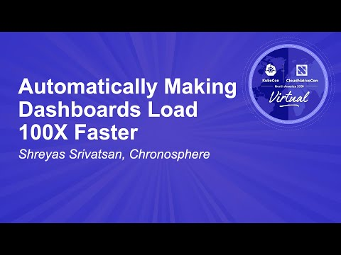 Image thumbnail for talk Automatically Making Dashboards Load 100X Faster