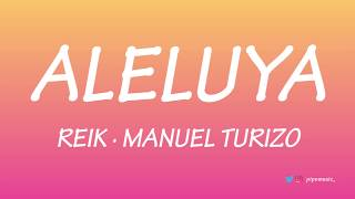Aleluya   Reik Ft. Manuel Turizo [Letra]