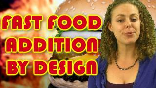 How Fast Food is Designed For Addiction & Obesity, Psychetruth Nutrition, Corrina Rachel