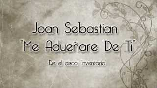 Joan Sebastian   Me Adueñare De Ti (Con Letra)