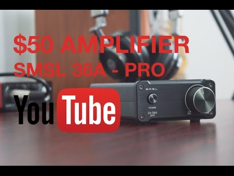 Best 50 Dollar Amplifier – SMSL SA 36A PRO Review