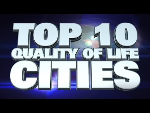 Video Top 10 Cities With The Best Quality Of Life 2014