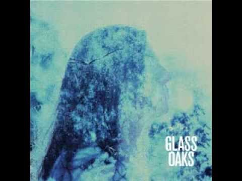 Glass Oaks - Confusion