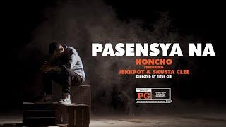 Honcho - Pasensya na ft. Jekkpot x Skusta Clee