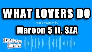 Maroon 5 Ft. SZA   What Lovers Do (Karaoke Version)