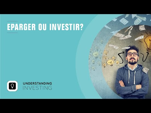 Epargner ou investir?