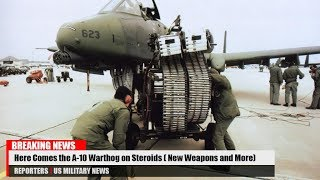 Good News: Here's Comes the A-10 Warthog on Steroids (New Weapons and More)