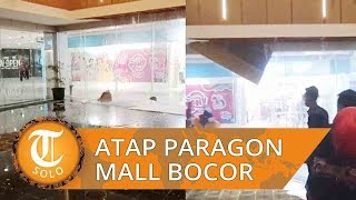 Hujan Deras, Atap Solo Paragon Mall Jebol, Air Tumpah Hebohkan Pengunjung