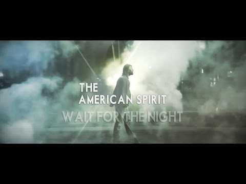 "The American Spirit - ""Wait For The Night""..."
