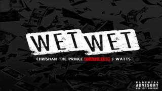Chrishan - Wet Wet feat  J Watts  NEW 2012