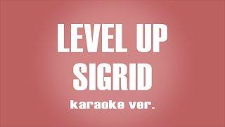 Sigrid - Level Up  Karaoke ver.
