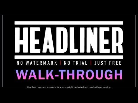 Headliner Demo & Walkthrough