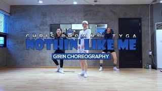 GIRIN Class | Nothin' Like Me @chrisbrown X @tyga | Soul Dance Studio 쏘울댄스