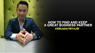 A Moment With JW | How To Find and Keep A Great Business Partner