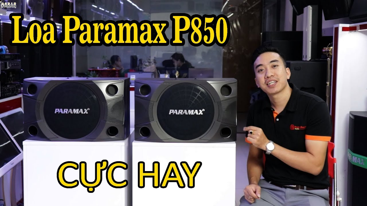 Video giới thiệu loa Paramax P850 cực hay