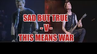 Sad But True -V- This Means War  (A7X/Metallica Mash Up)