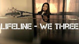 """""""Lifeline"""" - We Three (cover)"""