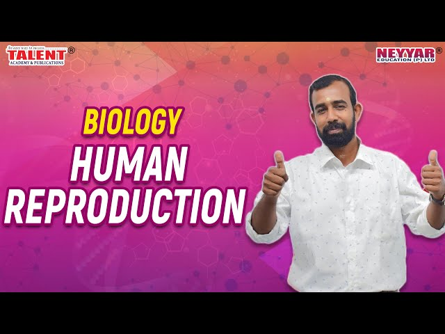 HUMAN REPRODUCTION [Biology]