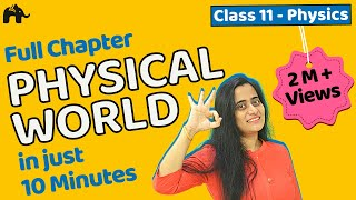 Physical World | Class 11 Physics Chapter 1 | Complete Chapter in ONE video
