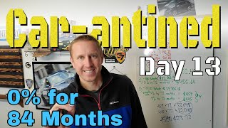 Is 0% for 84 months the best? - CAR-ANTINED DAY 13