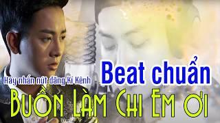 [ BEAT CHUẨN  ] BUỒN LÀM CHI EM ƠI - HOÀI LÂM cover