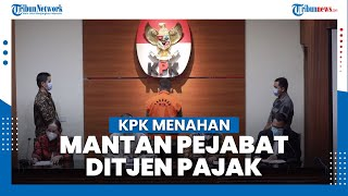 KPK Tahan Mantan Pejabat Ditjen Pajak Angin Prayitno Aji