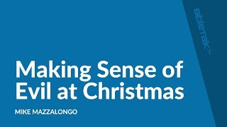 Making Sense of Evil at Christmas