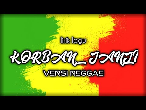 , title : 'Korban janji versi reggae + lirik'