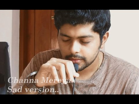 channa mereya sad version full hd video song download