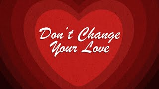 Don\'t Change Your Love